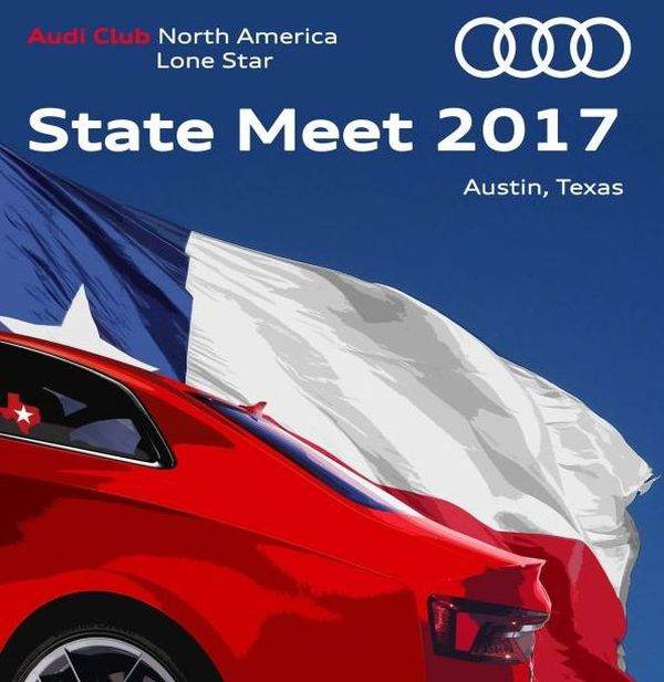 2017 Audi Club Lone Star State Meet Announcement – Deadline Extended – Register by May 12th!